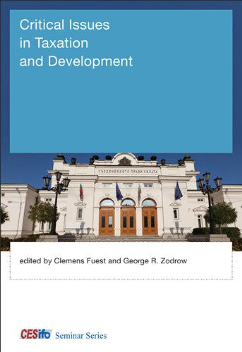 Critical Issues in Taxation and Development (CESifo Seminar Series)