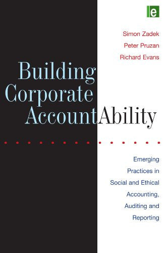 Building Corporate Accountability: Emerging Practice in Social and Ethical Accounting and Auditing