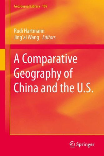 A Comparative Geography of China and the U.S. (GeoJournal Library)