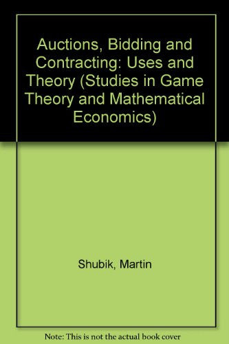 Auctions, Bidding, and Contracting: Uses and Theory (Studies in Game Theory and Mathematical Economics)