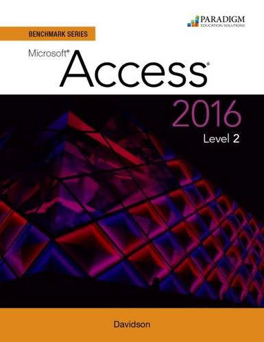 Benchmark Series: Microsoft Access 2016: Text with Physical eBook Code Level 2