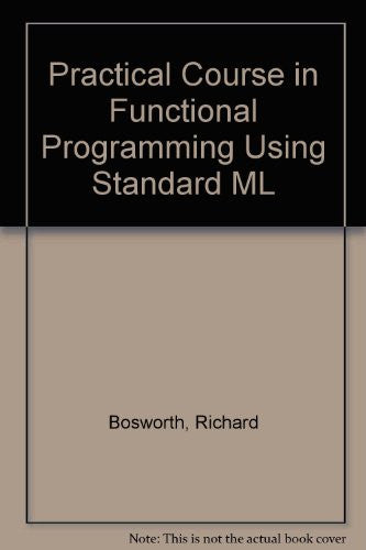 A Practical Course in Functional Programming Using ML