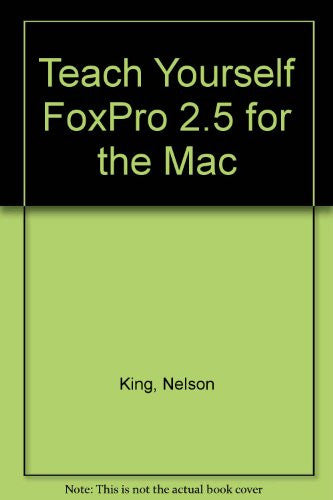 Teach Yourself Foxpro 2.5 for the Macintosh