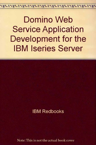 Domino Web Service Application Development for the IBM Iseries Server