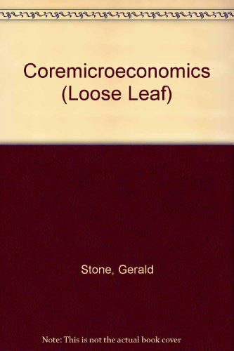 CoreMicroeconomics (Loose-Leaf)