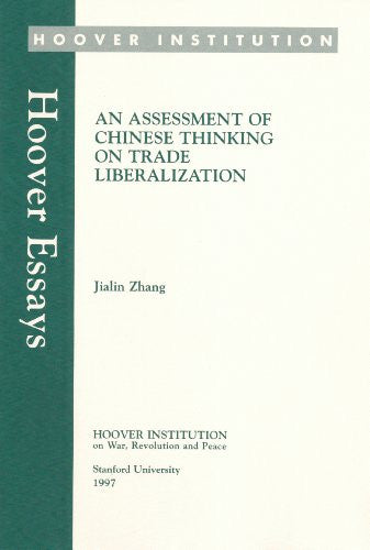 An Assessment of Chinese Thinking on Trade Liberalization (Hoover Essays)