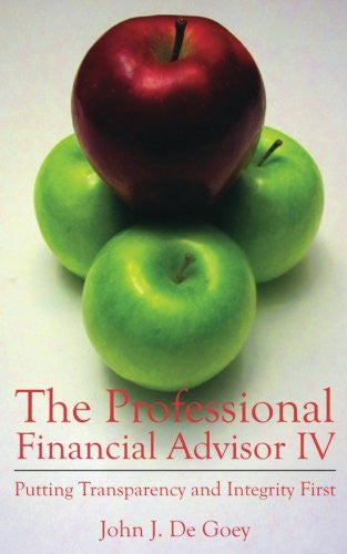 The Professional Financial Advisor IV: Putting Transparency and Integrity First