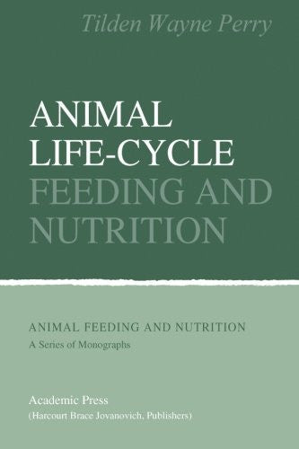 Animal Life-cycle Feeding and Nutrition [Paperback] [1984] (Author) Tilden Wayne Perry