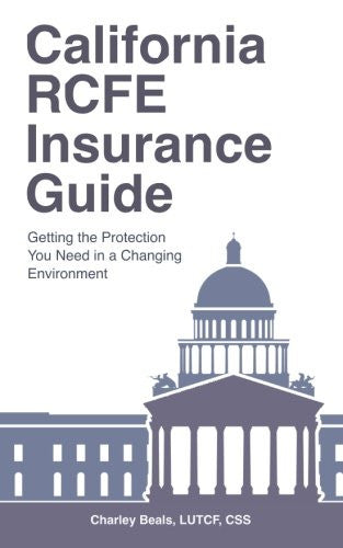 California RCFE Insurance Guide: Getting the Protection You Need in a Changing Environment