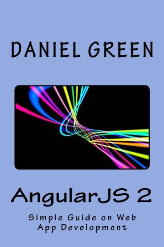 AngularJS 2: A Simple Guide on Web App Development
