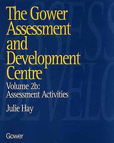 The Gower Assessment and Development Centre: Assessment Activities