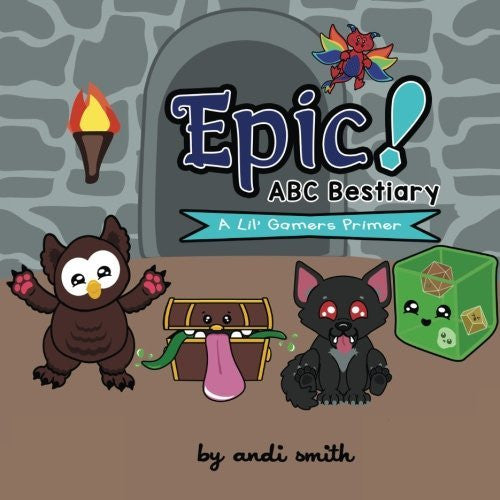 Epic! ABC Bestiary: A lil' gamers primer