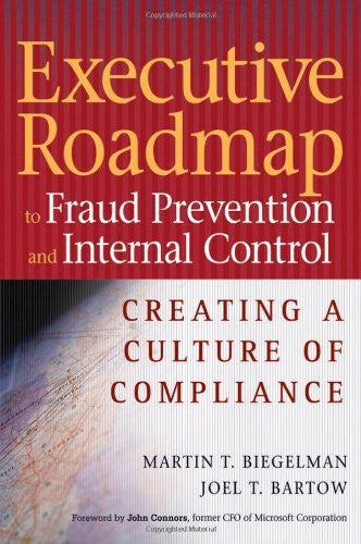 Executive Roadmap to Fraud Prevention and Internal Controls: Creating a Culture of Compliance