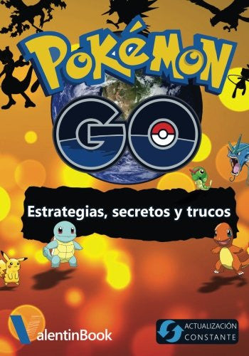 Pokémon GO: Estrategias, secretos y trucos (Spanish Edition)