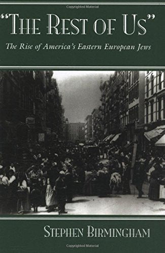 """The Rest of Us"": The Rise of America's Eastern European Jews (Modern Jewish History)"
