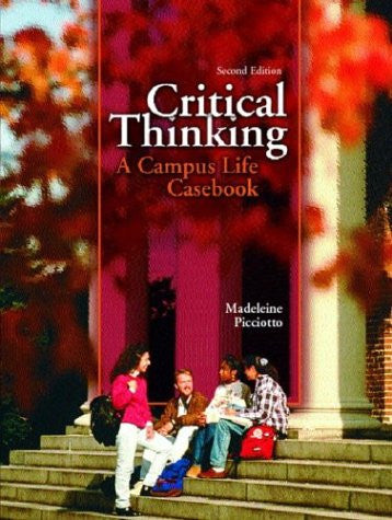 Critical Thinking: A Campus Life Casebook (2nd Edition)