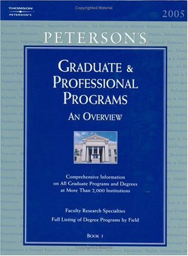 Peterson's Graduate & Professional Programs : An Overview 2005