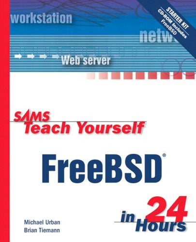 Sams Teach Yourself FreeBSD in 24 Hours