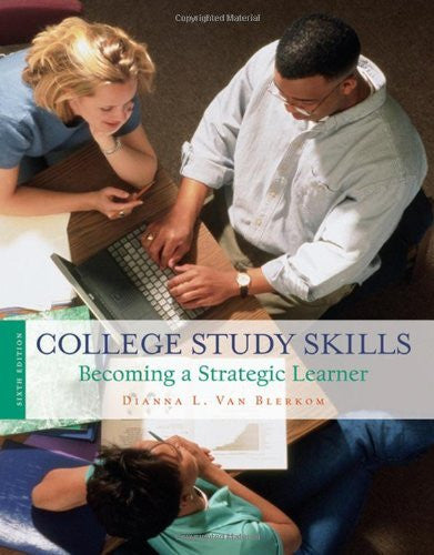 By Dianna L. Van Blerkom - College Study Skills: Becoming a Strategic Learner: 6th (sixth) Edition