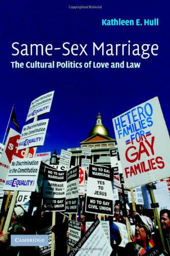 Same-Sex Marriage: The Cultural Politics of Love and Law