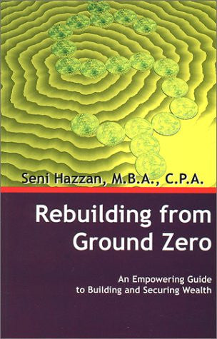 Rebuilding from Ground Zero: An Empowering Guide to Building and Securing Wealth