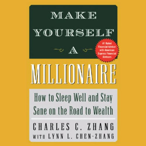 Make Yourself a Millionaire: How to Sleep Well and Stay Sane on the Road to Wealth