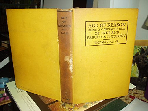 Age of Reason : Being an Investigation of True and Fabulous Theology / by Thomas Paine