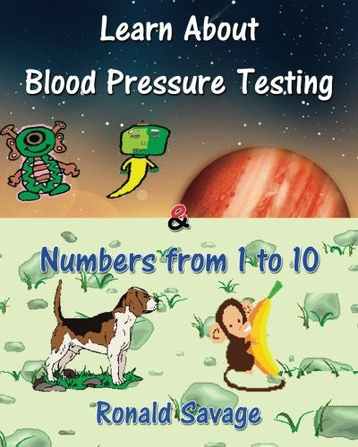 Learn about Blood Pressure Testing & Numbers from 1 to 10: Marty The Alien - Childrens Book (Learn with Marty The Alien) (Volume 2)