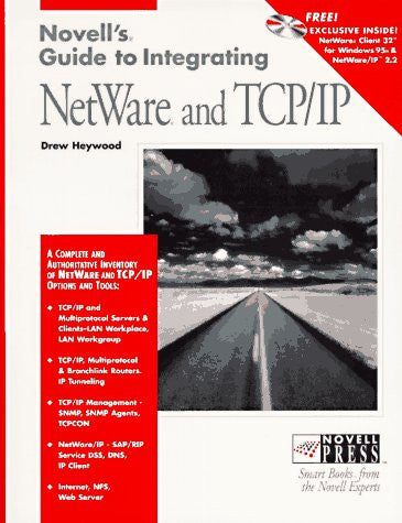 Novell's Guide to Integrating Netware and Tcp Ip (Novell Press)