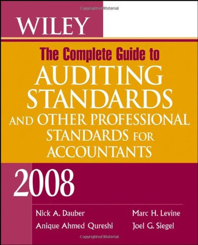 Wiley The Complete Guide to Auditing Standards, and Other Professional Standards for Accountants 2008