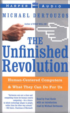 The Unfinished Revolution : Human-Centered Computers and What They Can Do for Us