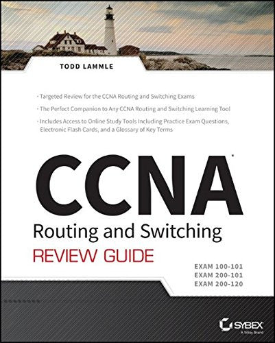 CCNA Routing and Switching Review Guide: Exams 100-101, 200-101, and 200-120