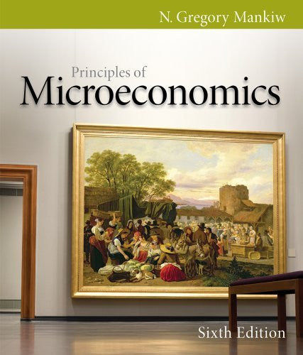Bundle: Principles of Microeconomics, 6th + Aplia Printed Access Card + Aplia Edition Sticker [Paperback] [2011] 6 Ed. N. Gregory Mankiw