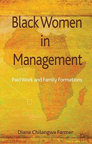 Black Women in Management: Paid Work and Family Formations