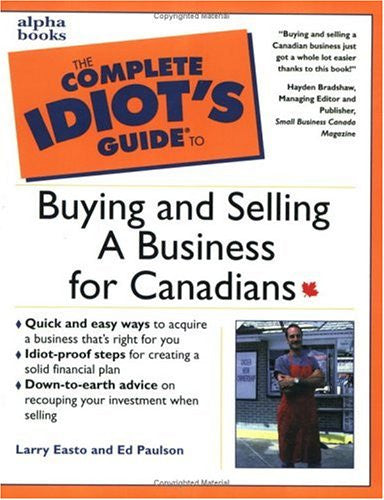 The Complete Idiot's Guide to Buying & Selling a Business for Canadians