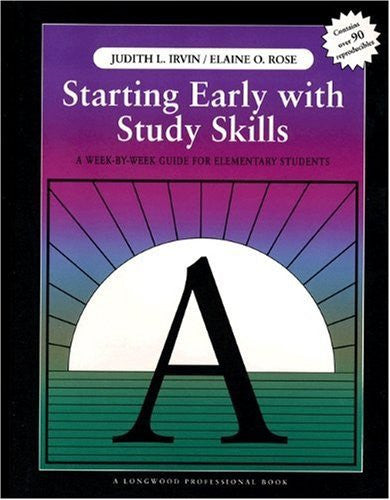 By Judith L. Irvin - Starting Early with Study Skills: A Week By Week Guide for Elementary Students: 1st (first) Edition