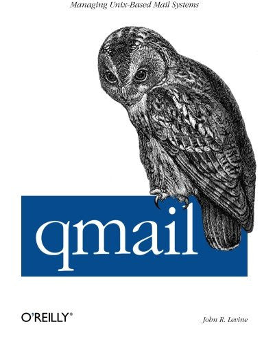 qmail: Managing Unix-Based Mail Systems