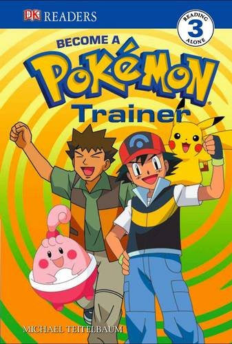 Become a Pokemon Trainer. (DK Readers Level 3)