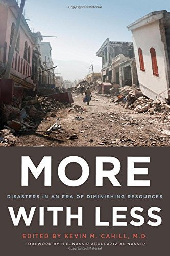 More with Less: Disasters in an Era of Diminishing Resources (International Humanitarian Affairs (FUP))
