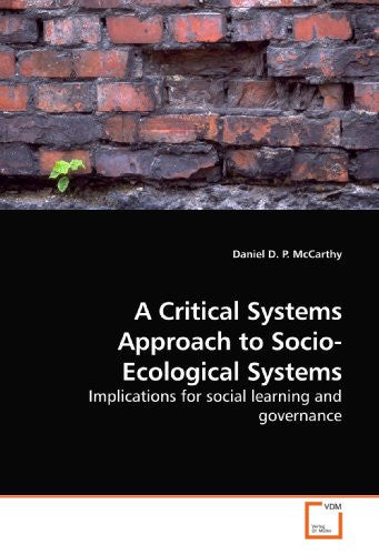 A Critical Systems Approach to Socio-Ecological Systems: Implications for social learning and governance
