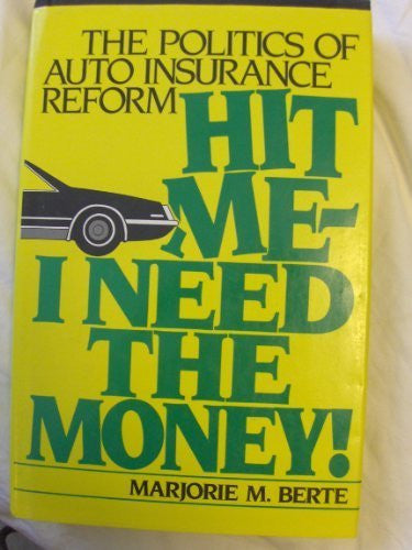 Hit Me--I Need the Money!: The Politics of Auto Insurance Reform