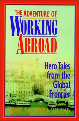 The Adventure of Working Abroad: Hero Tales from the Global Frontier