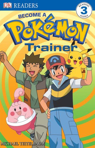 Level 3 Reader: Become a Pokemon Trainer (pb) (DK Reader - Level 3 (Quality))