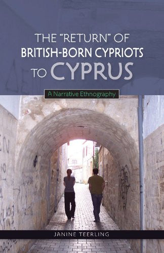 """Return"" of British-Born Cypriots to Cyprus: A Narrative Ethnography"