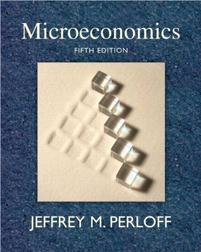 By Jeffrey M. Perloff - Microeconomics: 5th (fifth) Edition