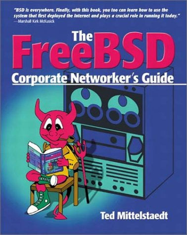 FreeBSD Corporate Networker's Guide (With CD-ROM)