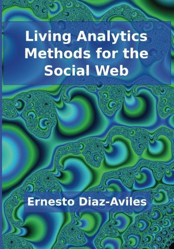 Living Analytics Methods for the Social Web