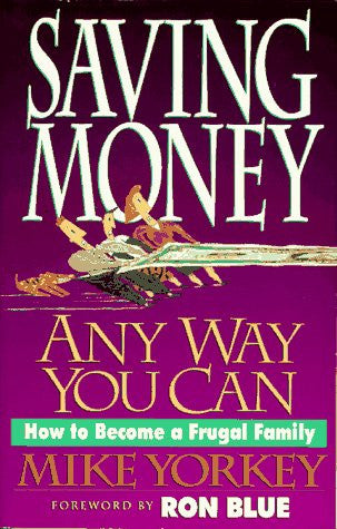 Saving Money Any Way You Can: How to Become a Frugal Family