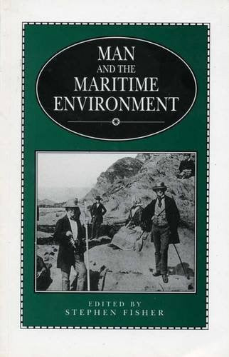 Man And The Maritime Environment (University of Exeter Press - Exeter Maritime Studies)