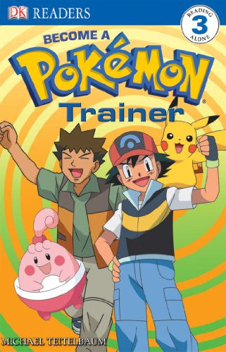 Become a Pokemon Trainer (DK Readers, Level 3)